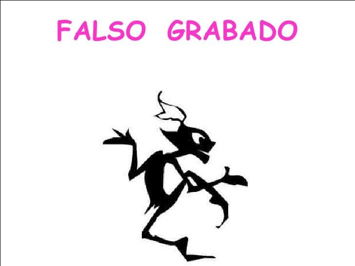 FALSO   GRABADO