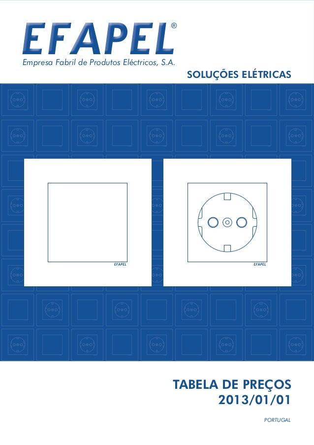PORTUGALTABELA DE PREÇOS2013/01/01SOLUÇÕES ELÉTRICASEmpresa Fabril de Produtos Eléctricos, S.A.