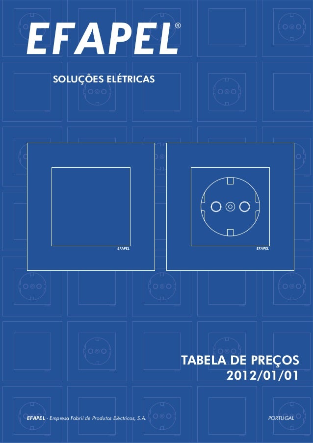 SOLUÇÕES ELÉTRICASEFAPEL - Empresa Fabril de Produtos Eléctricos, S.A. PORTUGALTABELA DE PREÇOS2012/01/01