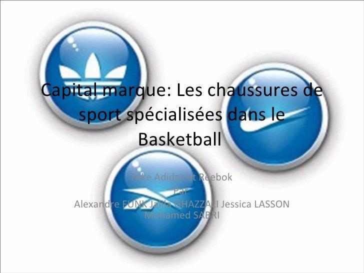 Capital marque: Les chaussures de sport spécialisées dans le Basketball  Nike Adidas et Reebok Par  Alexandre FUNK Jalila ...