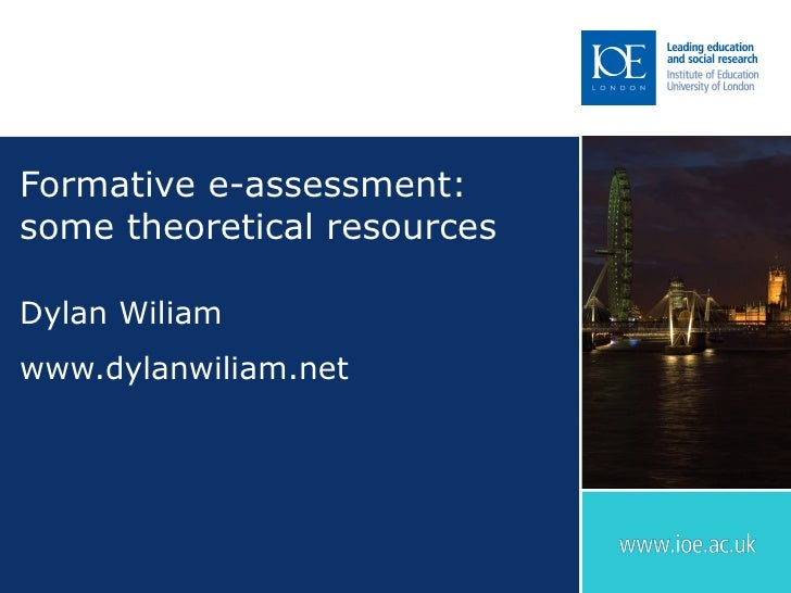 Formative e-assessment: some theoretical resources Dylan Wiliam www.dylanwiliam.net