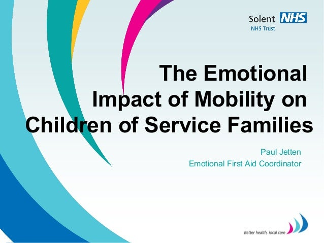 The Emotional      Impact of Mobility onChildren of Service Families                                   Paul Jetten        ...