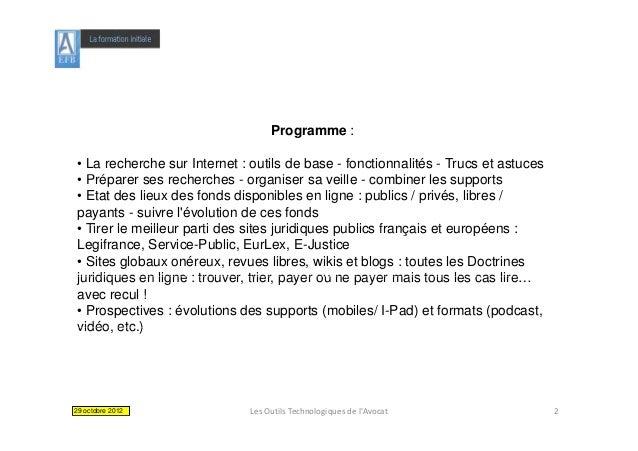 Programme : • La recherche sur Internet : outils de base - fonctionnalités - Trucs et astuces •Pé   Préparer ses recherche...