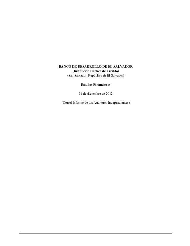BANCO DE DESARROLLO DE EL SALVADOR (Institución Pública de Crédito) (San Salvador, República de El Salvador) Estados Finan...