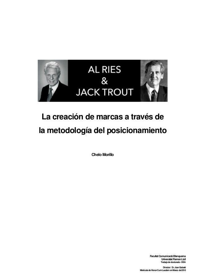 1 La creación de marcas a través de la metodología del posicionamiento Chelo Morillo FacultatComunicacióBlanquerna Univers...