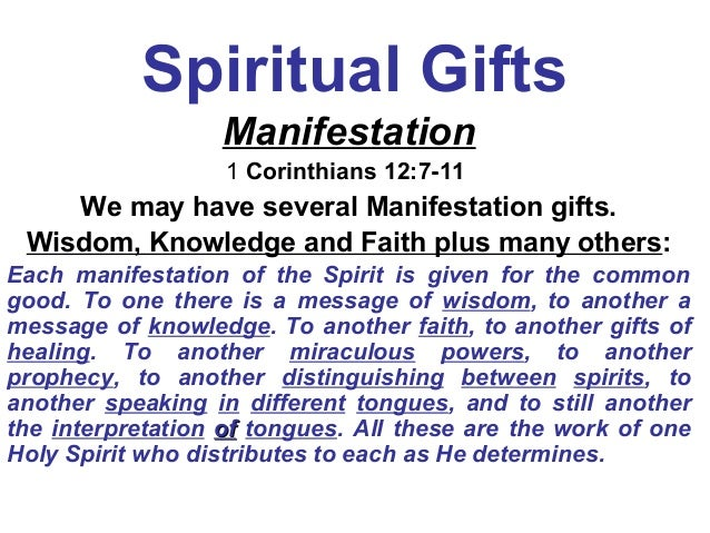 different manifestation gifts What is the difference between the gifts and fruits of the spirit  spirits are different from ghosts because they are not bound to this earth.