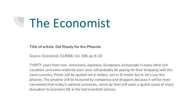 The Economist Title of article: Get Ready for the Phoenix Source: Economist; 01/9/88, Vol. 306, pp 9-10 THIRTY years from ...