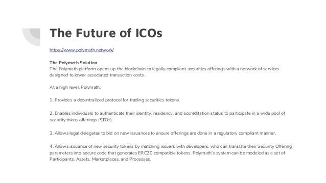 The Future of ICOs https://www.polymath.network/ The Polymath Solution The Polymath platform opens up the blockchain to le...