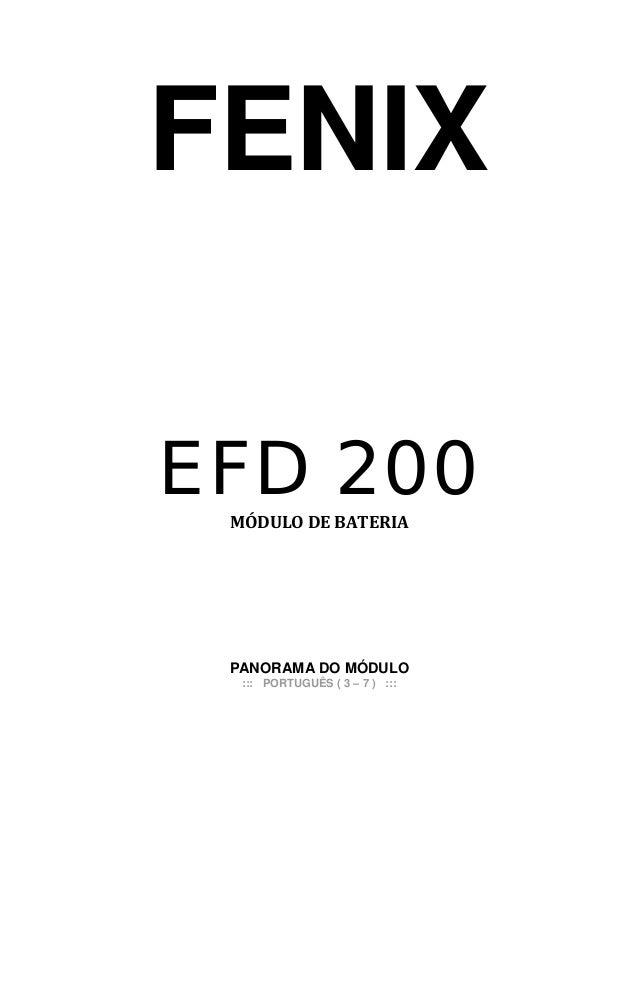 FENIXEFD 200MÓDULO DE BATERIAPANORAMA DO MÓDULO::: PORTUGUÊS ( 3 – 7 ) :::