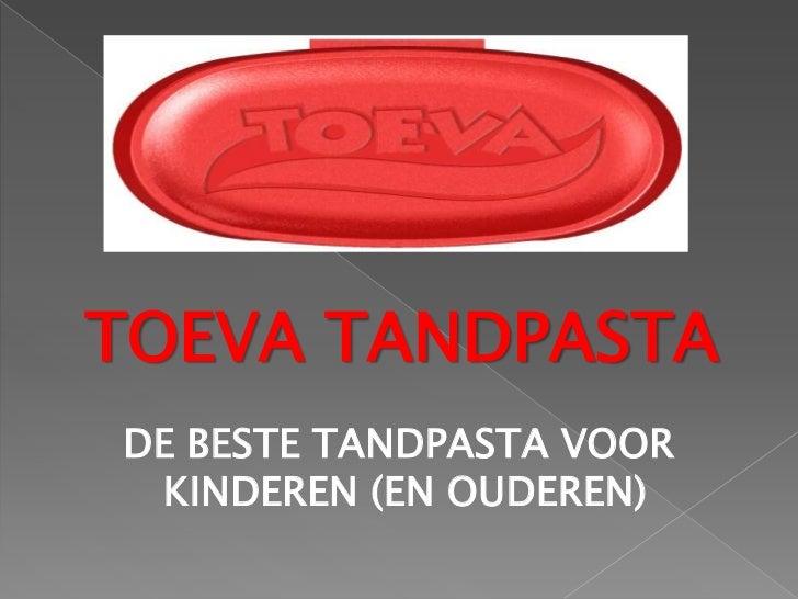 TOEVA TANDPASTADE BESTE TANDPASTA VOOR KINDEREN (EN OUDEREN)