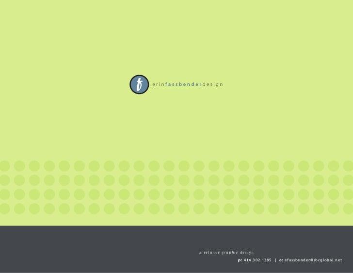 f r e e l a n c e g r aphic design                        p: 414.302.1385   e: efassbender@sbcglobal.net
