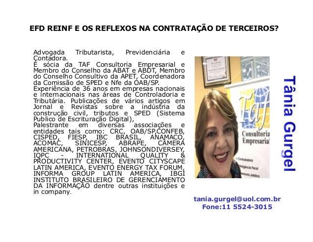 Advogada Tributarista, Previdenciária e Contadora. É sócia da TAF Consultoria Empresarial e Membro do Conselho da ABAT e A...