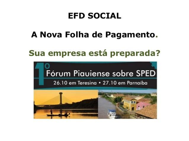 EFD SOCIALA Nova Folha de Pagamento.Sua empresa está preparada?