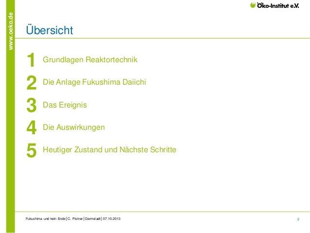 www.oeko.de  Übersicht  1 2 3 4 5  Grundlagen Reaktortechnik Die Anlage Fukushima Daiichi Das Ereignis Die Auswirkungen He...
