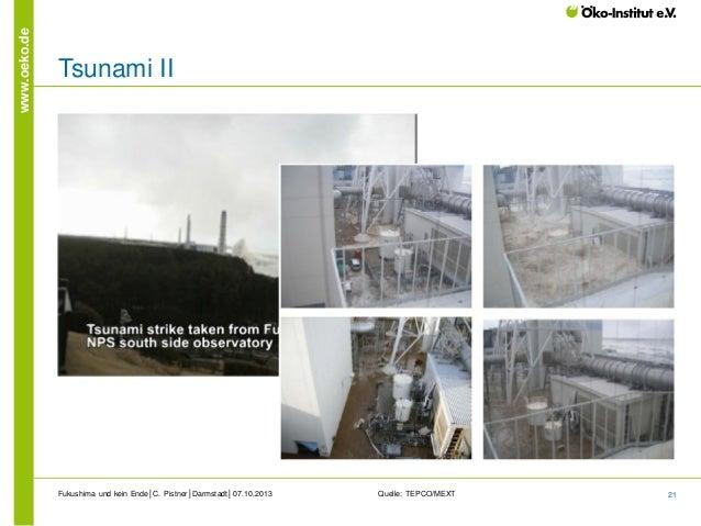 www.oeko.de  Tsunami II  Fukushima und kein Ende│C. Pistner│Darmstadt│07.10.2013  Quelle: TEPCO/MEXT  21