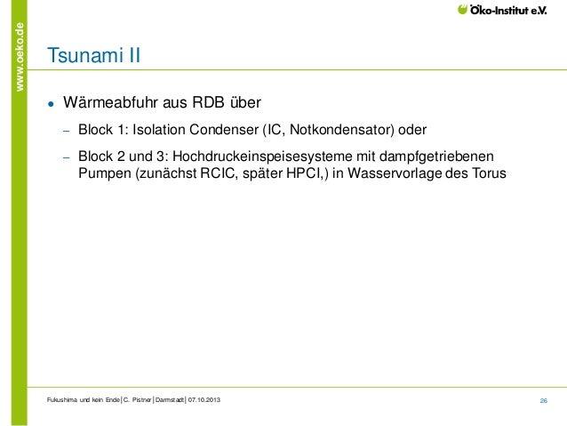 www.oeko.de  Tsunami II ●  Wärmeabfuhr aus RDB über ‒  Block 1: Isolation Condenser (IC, Notkondensator) oder  ‒  Block 2 ...
