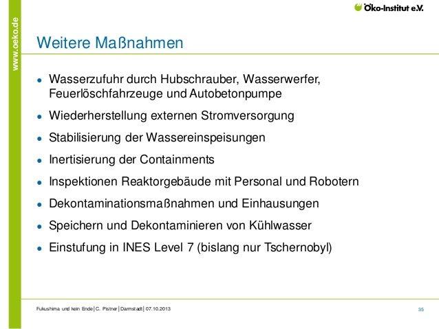 www.oeko.de  Weitere Maßnahmen ●  Wasserzufuhr durch Hubschrauber, Wasserwerfer, Feuerlöschfahrzeuge und Autobetonpumpe  ●...