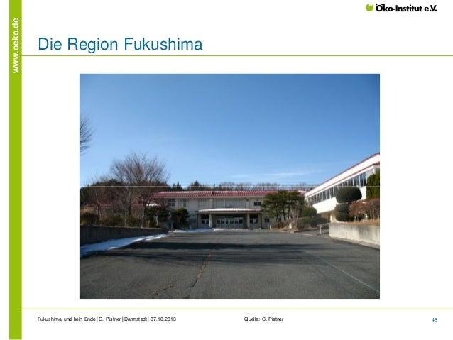 www.oeko.de  Die Region Fukushima  Fukushima und kein Ende│C. Pistner│Darmstadt│07.10.2013  Quelle: C. Pistner  48