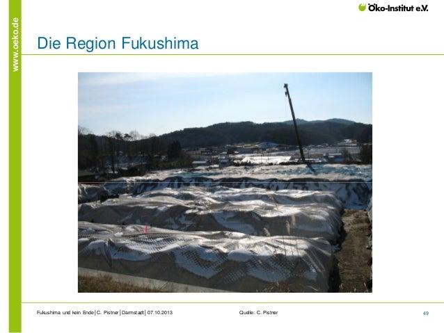 www.oeko.de  Die Region Fukushima  Fukushima und kein Ende│C. Pistner│Darmstadt│07.10.2013  Quelle: C. Pistner  49