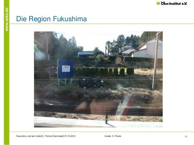 www.oeko.de  Die Region Fukushima  Fukushima und kein Ende│C. Pistner│Darmstadt│07.10.2013  Quelle: C. Pistner  53