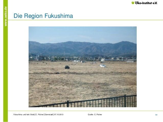 www.oeko.de  Die Region Fukushima  Fukushima und kein Ende│C. Pistner│Darmstadt│07.10.2013  Quelle: C. Pistner  54