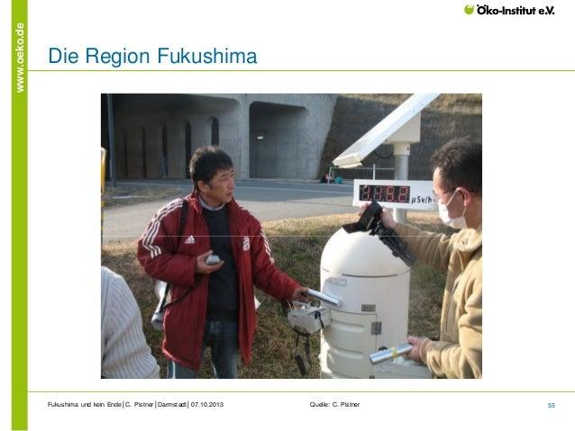 www.oeko.de  Die Region Fukushima  Fukushima und kein Ende│C. Pistner│Darmstadt│07.10.2013  Quelle: C. Pistner  55