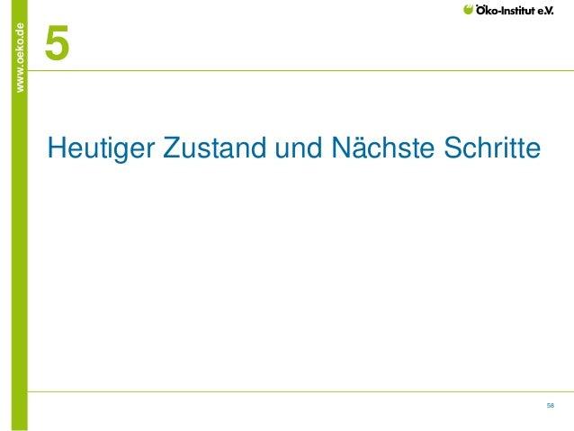 www.oeko.de  5 Heutiger Zustand und Nächste Schritte  58