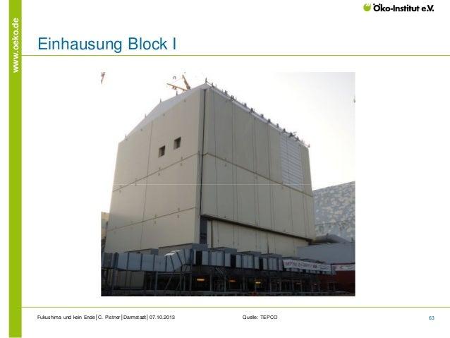 www.oeko.de  Einhausung Block I  Fukushima und kein Ende│C. Pistner│Darmstadt│07.10.2013  Quelle: TEPCO  63