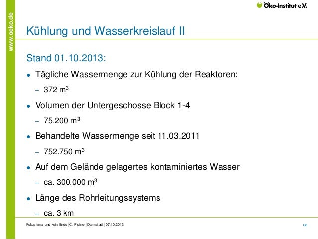 www.oeko.de  Kühlung und Wasserkreislauf II Stand 01.10.2013: ●  Tägliche Wassermenge zur Kühlung der Reaktoren: ‒  ●  Vol...