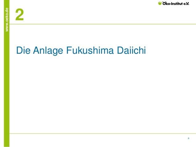 www.oeko.de  2 Die Anlage Fukushima Daiichi  8