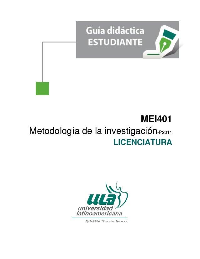 ULA-MEI401 / METODOLOGÍA DE LA INVESTIGACIÓN FECHA DE ELABORACIÓN VERSIÓN PÁGINA Agosto 2012 1 1/25 © 2012 Universidad Lat...