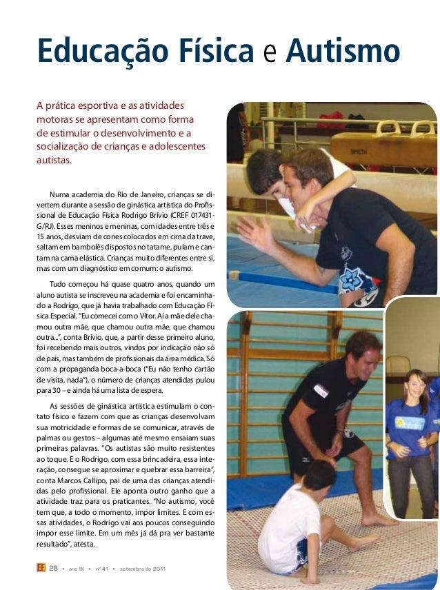Educação Física e AutismoA prática esportiva e as atividadesmotoras se apresentam como formade estimular o desenvolvimento...