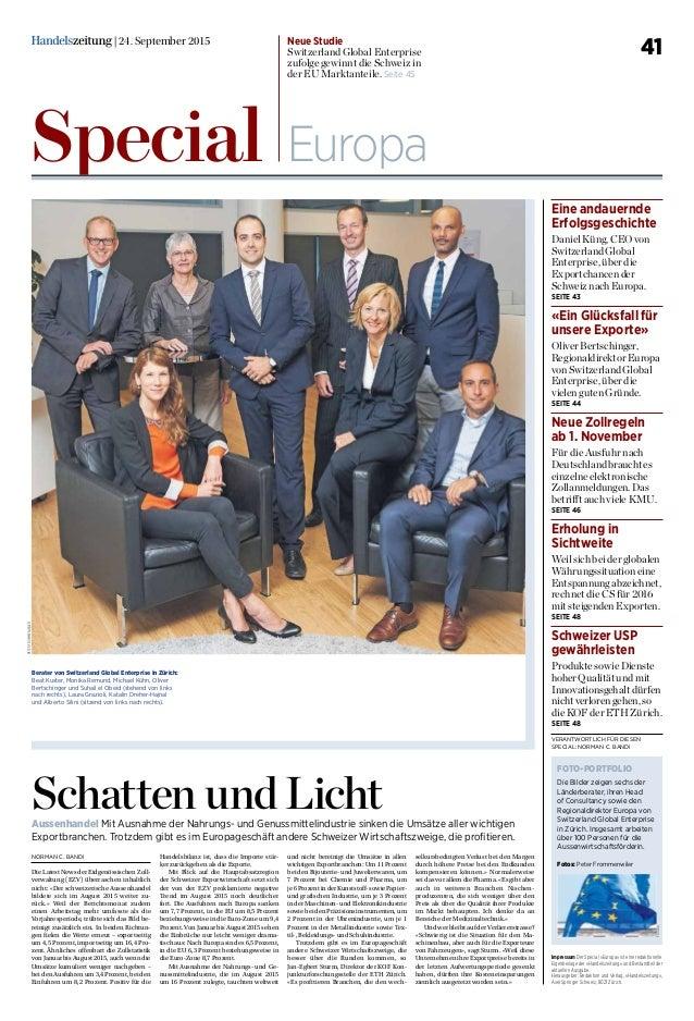 41| 24. September 2015 Special Europa Neue Studie Switzerland Global Enterprise zufolge gewinnt die Schweiz in der EU Mark...