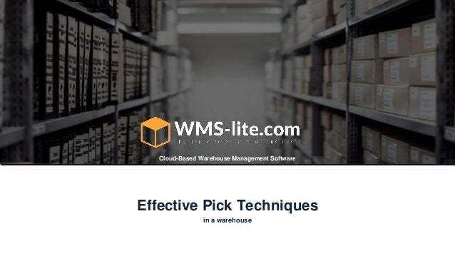 Cloud-Based Warehouse Management Software in a warehouse Effective Pick Techniques