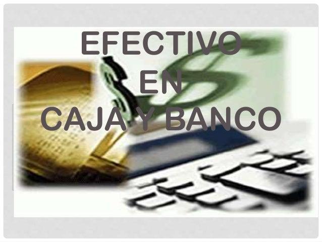 Efectivo en caja y banco for Pisos de bancos y cajas