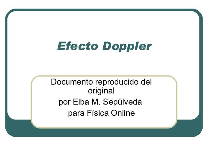 Efecto Doppler Documento reproducido del original por Elba M. Sepúlveda  para Física Online