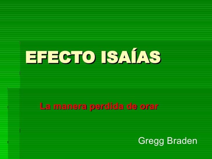 EFECTO ISAÍAS La manera perdida de orar Gregg Braden