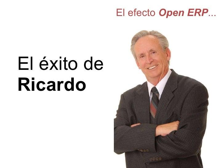 El efecto  Open ERP ... El éxito de   Ricardo