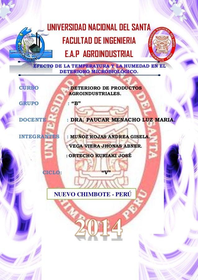 UNIVERSIDAD NACIONAL DEL SANTA FACULTAD DE INGENIERIA E.A.P AGROINDUSTRIAL EFECTO DE LA TEMPERATURA Y LA HUMEDAD EN EL DET...