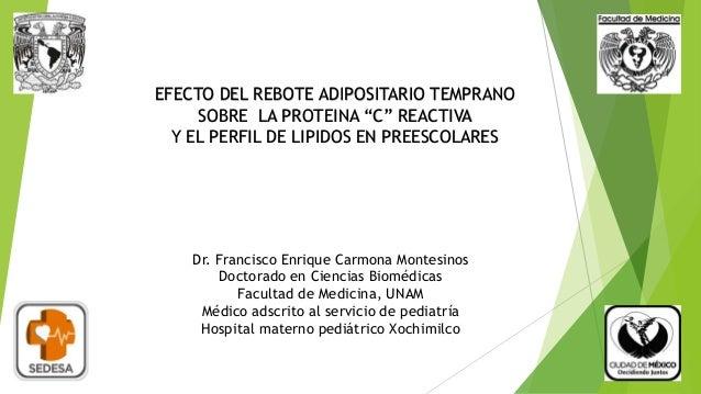 """EFECTO DEL REBOTE ADIPOSITARIO TEMPRANO  SOBRE LA PROTEINA """"C"""" REACTIVA  Y EL PERFIL DE LIPIDOS EN PREESCOLARES  Dr. Franc..."""