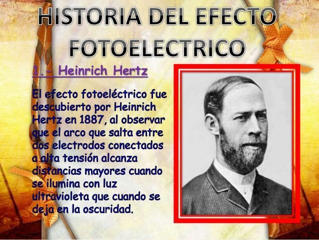 Heinrich hertz efecto fotoelectrico 85