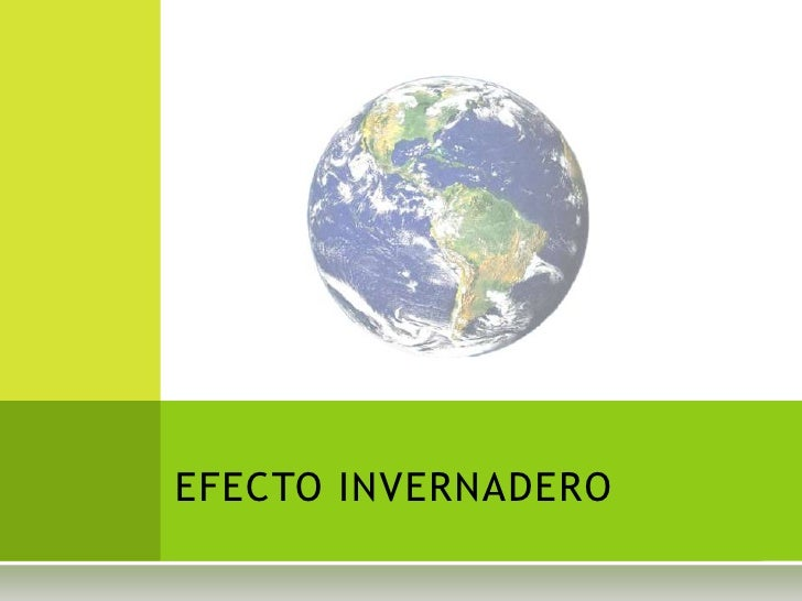 EFECTO INVERNADERO<br />