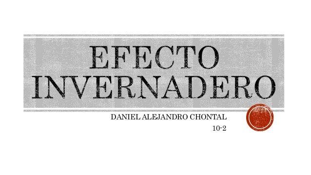 DANIEL ALEJANDRO CHONTAL 10-2
