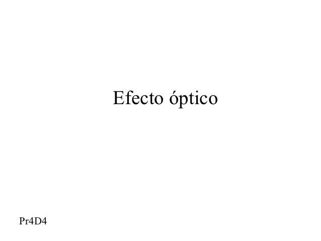 Efecto ópticoPr4D4