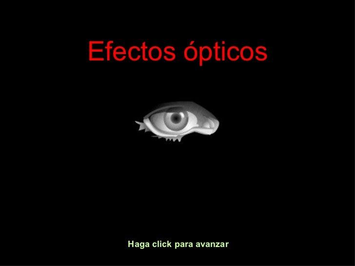 Efectos ópticos Haga click para avanzar