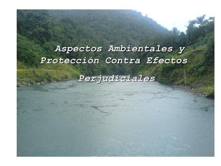 Aspectos Ambientales y Protección Contra Efectos  Perjudiciales