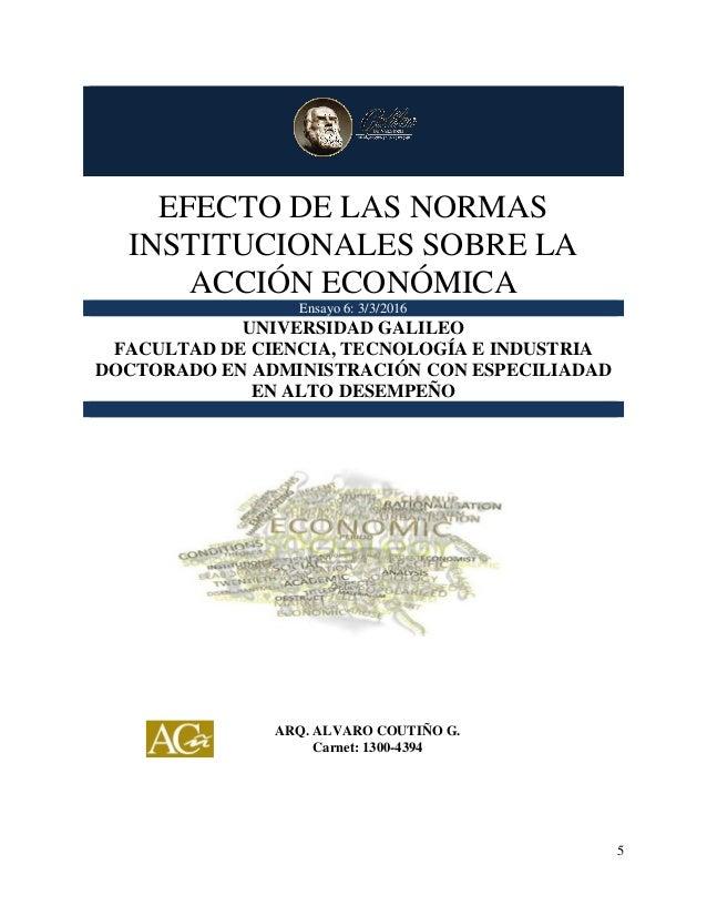 EFECTO DE LAS NORMAS INSTITUCIONALES SOBRE LA ACCIÓN ECONÓMICA 5 EFECTO DE LAS NORMAS INSTITUCIONALES SOBRE LA ACCIÓN ECON...