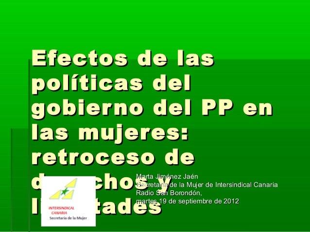 Efectos de lasEfectos de las políticas delpolíticas del gobierno del PP engobierno del PP en las mujeres:las mujeres: retr...