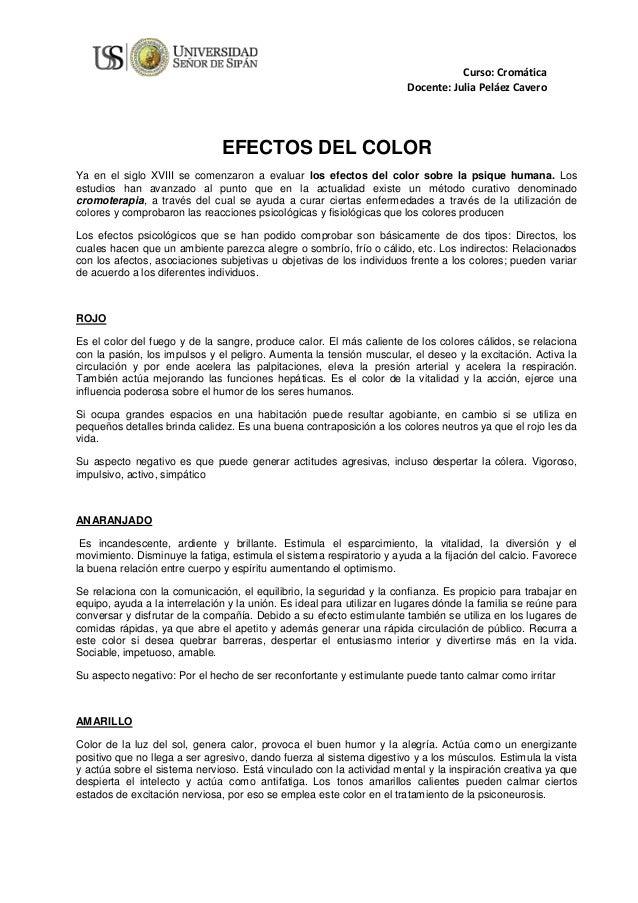 Curso: Cromática Docente: Julia Peláez Cavero EFECTOS DEL COLOR Ya en el siglo XVIII se comenzaron a evaluar los efectos d...