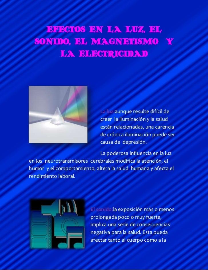 Efectos en la luz, el sonido, el magnetismo  y la electricidad<br />-3810-190500<br />La luz: aunque resulte difícil de cr...
